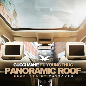 rFe6pPA 2 Gucci Mane Panoramic Roof Ft. Young Thug (Prod by Zaytoven)