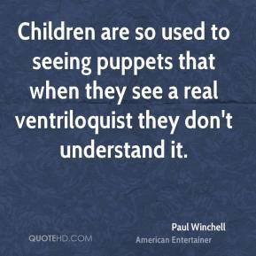 Ventriloquist Quotes