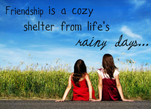 friendship is a cozy shelter from life's rainy days... result