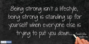... standing up for yourself when everyone else is trying to put you down