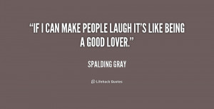 """If I can make people laugh it's like being a good lover."""""""