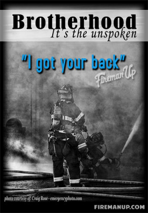 Firefighter Quotes About Brotherhood Brotherhood in the fire