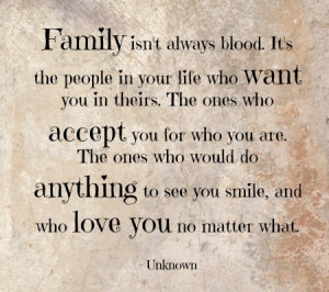 ... what family isn t always blood it s the people in your life who want