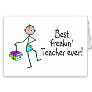 best freakin teacher ever cards by teezazzle browse other best cards