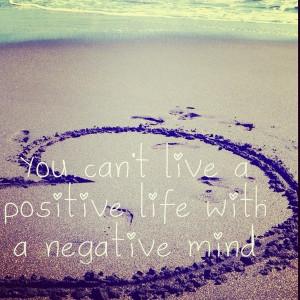 uplifting-quotes-sayings-positive-life-negative-mind.jpg