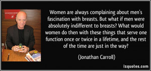 Women are always complaining about men's fascination with breasts. But ...