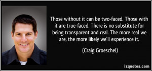 Those without it can be two-faced. Those with it are true-faced. There ...