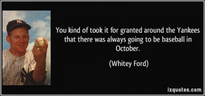 More Whitey Ford Quotes