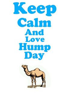 Hump day More