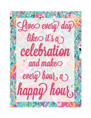 ... celebration and make every hour a happy hour poster. $10.00, via Etsy