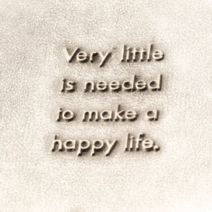 Very little is needed to make happy life