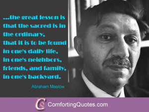 Abraham Maslow Quotes About the Sacred is in the Ordinary