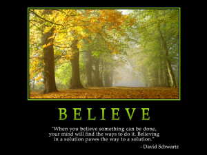 Motivational wallpaper on Belief : When you believe something