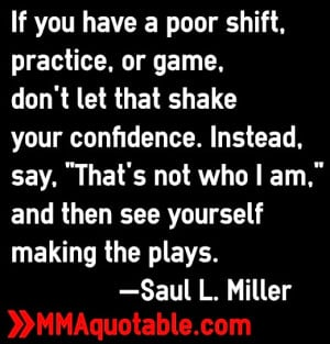 If you have a poor shift, practice, or game, don't let that shake your ...