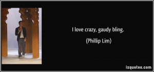 love crazy, gaudy bling. - Phillip Lim