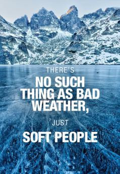 Bad Weather Quotes Such thing as bad weather