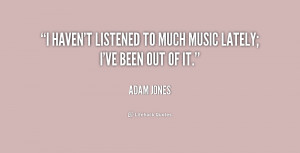 Adam Jones Quotes I M Not A Good Guitar Player