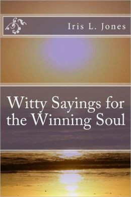 Witty Sayings for the Winning Soul