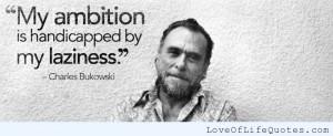 Charles-Bukowski-quote-on-laziness.jpg