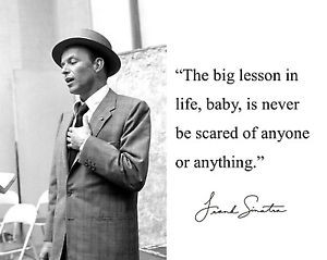 Frank-Sinatra-lesson-in-life-Autograph-Quote-8-x-10-11-x-14-Photo ...
