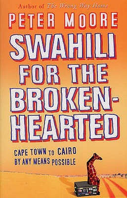 """Start by marking """"Swahili for the Broken-Hearted"""" as Want to Read:"""