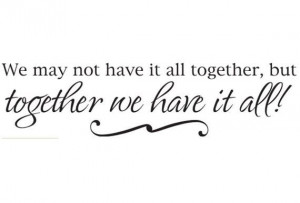 ... together, but...