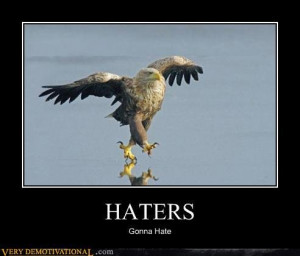 demotivational posters haters - Funny Demotivationals