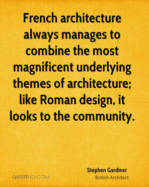 stephen-gardiner-architect-quote-french-architecture-always-manages ...