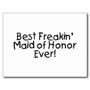 Best Freakin Maid of Honor Ever Wedding Post Card