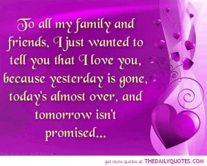 Quotes About Love Between Family And Friends ~ I Love My Family Quotes ...