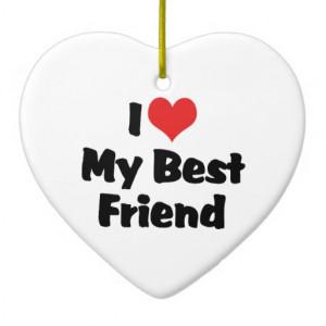 Love My Best Friend Ornament