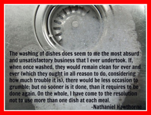 Housework - Dishes Nathaniel Hawthorne Quote