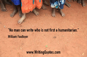 ... Faulkner Quotes – First Humanitarian – Faulkner Quotes On Writing