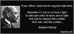 If your officer's dead and the sergeants look white, Remember it's ...