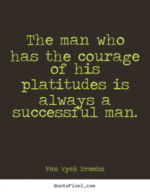 ... van wyck brooks more success quotes love quotes motivational quotes
