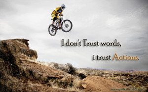 Trust Quotes-Thoughts-Words-Action-Best Quotes-Motivational Quotes