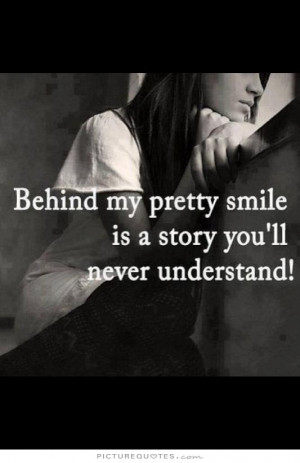 ... my pretty smile is a story you'll never understand Picture Quote #1