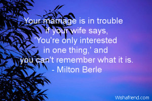 Your marriage is in trouble if your wife says, 'You're only interested ...