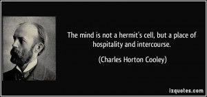 The mind is not a hermit's cell, but a place of hospitality and ...