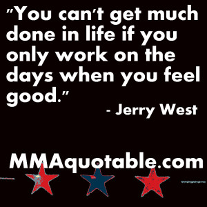 Jerry West, Chael Sonnen, GSP, and Rick Story on working when you don ...