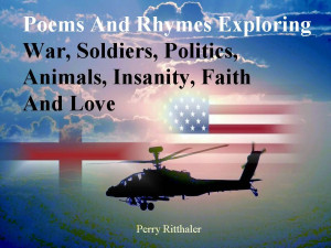 Poems and Rhymes Exploring War, Soldiers, Politics, Animals, Insanity ...