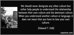 ... culture and the dominant culture. When you understand another culture