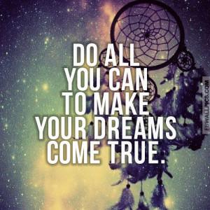 Make Your Dreams Come True Quote Picture