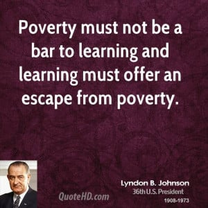 Poverty must not be a bar to learning and learning must offer an ...