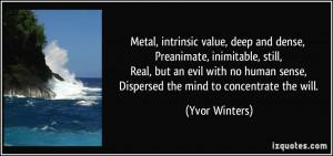 Metal, intrinsic value, deep and dense, Preanimate, inimitable, still ...