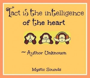 Tact is intelligence of heart Quote via www.Facebook.com/MysticSounds