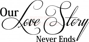 Cute Love Story Quotes Our love story never ends cute