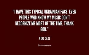 ukrainian face quotes quote neko case i have this typical ukrainian