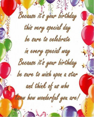 Because its your birthday this very special day birthday quote