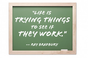 Quotes About Life: Life Is Trying Things To See If They Work Quote ...